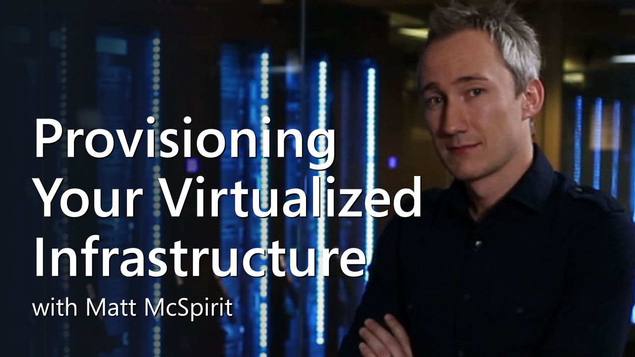 Scenario:Provisioning Virtualized Infrastructure